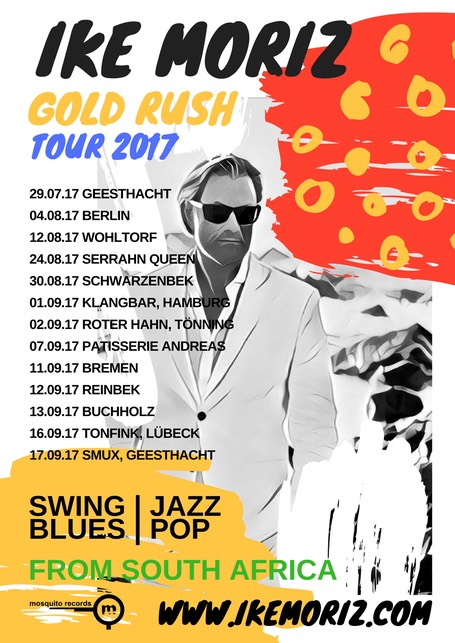 Ike Moriz Gold Rush Tour Germany 2017 Hamburg Berlin Potsdam Wohltorf Geesthacht Buchholz Reinbek Serrahn Queen Bremen jazz swing blues pop south africa